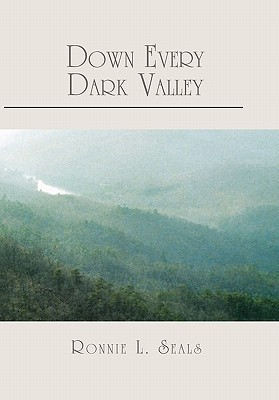 Down Every Dark Valley  by  Ronnie L. Seals