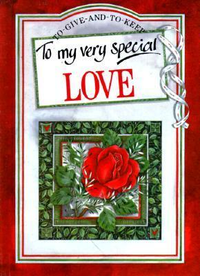 To My Very Special Love (To Give and to Keep)  by  Helen Exley
