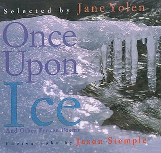 Once Upon Ice: And Other Frozen Poems  by  Jane Yolen
