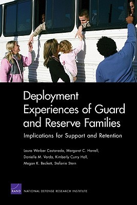 Deployment Experiences of Guard and Reserve Families: Implications for Support Retention  by  Laura Castañeda