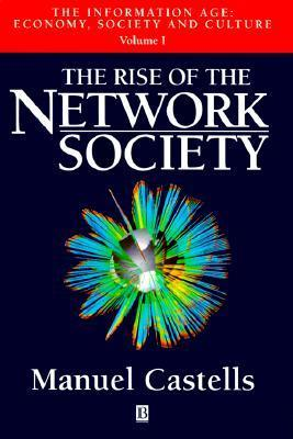 Rise of The Network Society (Information Age Series) (Vol 1) Manuel Castells