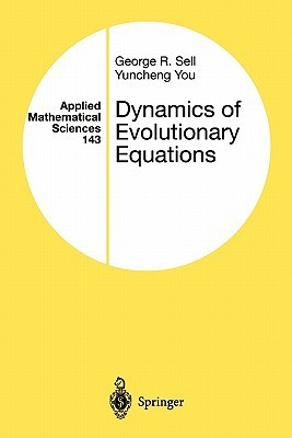 Dynamics of Evolutionary Equations  by  George R. Sell