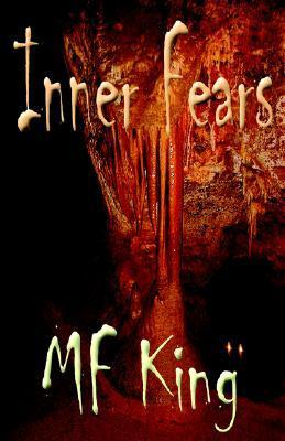 Inner Fears  by  Margaret F. King