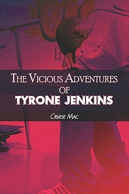 The Vicious Adventures of Tyrone Jenkins Cruise Mac