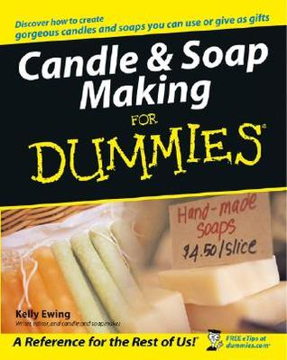 Candle & Soap Making For Dummies  by  Kelly Ewing