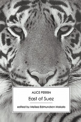East of Suez  by  Alice Perrin