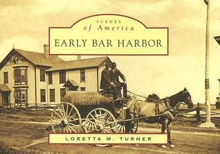 Early Bar Harbor Loretta M. Turner
