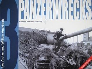 Panzerwrecks 3: German Armour 1944-45 Lee Archer