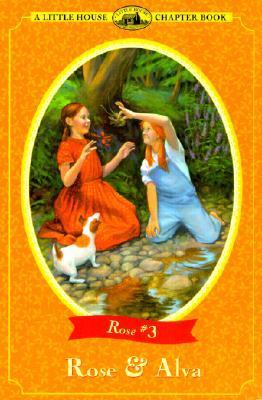 Rose & Alva (Little House Chapter Books: Rose, #3) Roger Lea MacBride