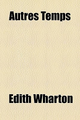 Autres Temps  by  Edith Wharton