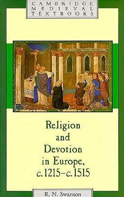 Religion and Devotion in Europe, c.1215-c.1515  by  R.N. Swanson