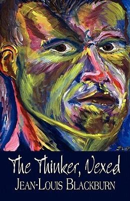 The Thinker, Vexed Jean-Louis Blackburn