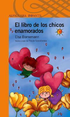 El libro de los chicos enamorados  by  Elsa Bornemann