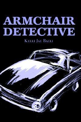 Armchair Detective  by  Kelli Jae Baeli