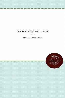 The Rent Control Debate  by  Paul L. Niebanck