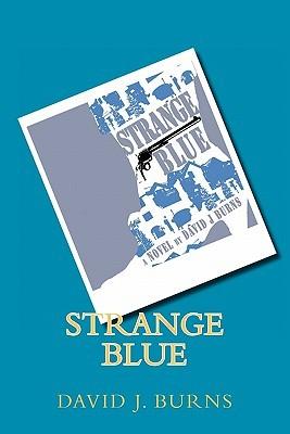 Strange Blue  by  David J. Burns