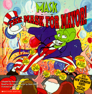 The Mask For Mayor! (The Mask, The Animated Series) Nancy E. Krulik
