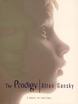 The Prodigy: A Novel of Suspense Alton Gansky