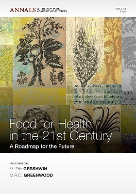Foods For Health In The 21st Century: A Roadmap For The Future M. Eric Gershwin