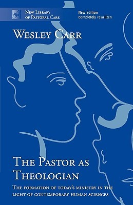 Pastor As Theologian  by  Wesley Carr