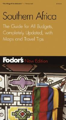 Fodors Southern Africa, 2nd Edition: The Guide for All Budgets, Completely Updated, with Maps and Travel Tips  by  Fodors Travel Publications Inc.
