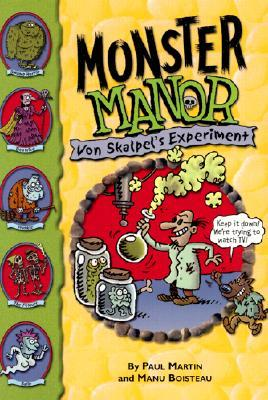 Monster Manor: Von Skalpels Experiment - Book #1 Paul Martin