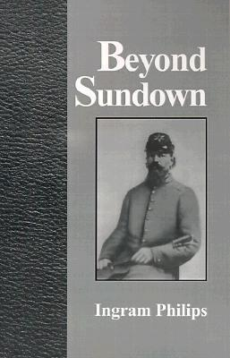 Beyond Sundown: An American Civil War Era Historical Fiction Ingram Philips