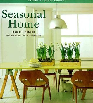 THE SEASONAL HOME: DAYBOOK  by  Kristin Perers