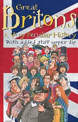 Great Britons: A Very Peculiar History Ian Graham