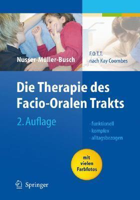 Die Therapie Des Facio Oralen Trakts: F.O.T.T. Nach Kay Coombes  by  Ricki Nusser-Müller-Busch