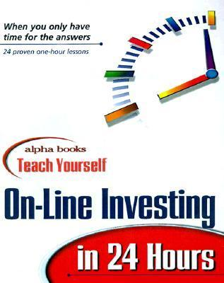 Teach Yourself Online Investing In 24 Hours  by  Alpha Books