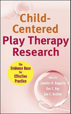 Child-Centered Play Therapy Research: The Evidence Base for Effective Practice Jennifer N. Baggerly