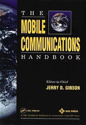The Mobile Communications Handbook  by  Jerry D. Gibson