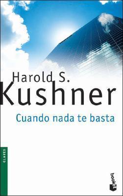 Cuando Nada Te Basta  by  Harold S. Kushner