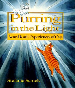 Purring in the Light: Near-Death Experiences of Cats Stefanie Samek