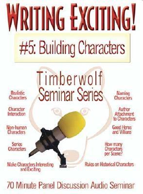 Building Characters: Writing Exciting # 5  by  Timberwolf Press