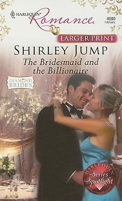 The Bridesmaid And The Billionaire  by  Shirley Jump