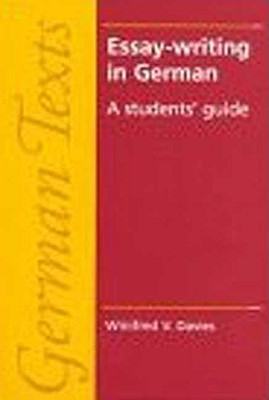 Essay Writing In German: A Students Guide  by  Winifred V. Davies