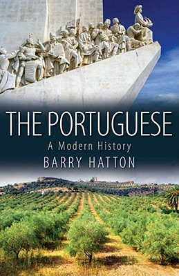 The Portuguese: A Modern History  by  Barry Hatton