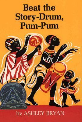 Beat the Story Drum, Pum-Pum  by  Ashley Bryan