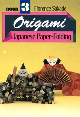 Origami Japanese Paper Folding Book 3 Florence Sakade