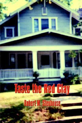 Taste the Red Clay  by  Robert M. Stenhouse