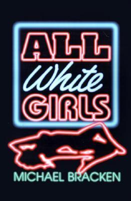 All White Girls Michael Bracken