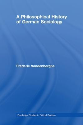 A Philosophical History of German Sociology Frederic Vandenberghe