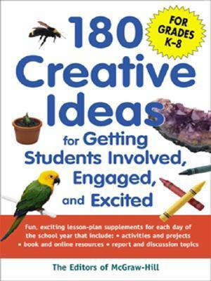 180 Creative Ideas for Getting Students Involved, Engaged, and Excited  by  McGraw-Hill Publishing