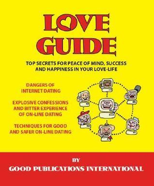 Love Guide: Top Secrets for Peace of Mind, Success and Happiness in Your Love Life Prince Joshua Ayo Oyebade