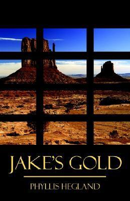 Jakes Gold  by  Phyllis Hegland