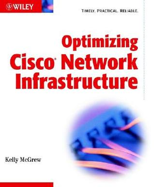 Optimizing Cisco Network Infrastructure  by  Kelly McGrew