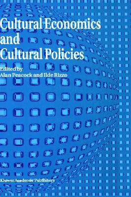 Cultural Economics And Cultural Policies  by  Alan T. Peacock