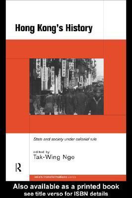 Hong Kongs History  by  Tak-Wing Ngo